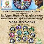 Visit www.medicinewheelastrology.com for your Greeting Cards